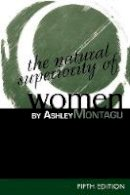 Montagu, Ashley - The Natural Superiority of Women - 9780761989820 - V9780761989820