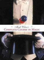 Wilson, Mark - Mark Wilson's Complete Course in Magic - 9780762414550 - V9780762414550