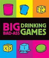 Tusman, Jordana - Big Bad-ass Drinking Games - 9780762435937 - V9780762435937