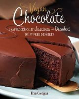 Costigan, Fran - Vegan Chocolate: Unapologetically Luscious and Decadent Dairy-Free Desserts - 9780762445912 - V9780762445912