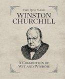 Churchill, Sir Winston S. - The Quotable Winston Churchill - 9780762449835 - V9780762449835