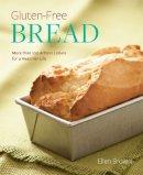 Brown, Ellen - Gluten-Free Bread: More than 100 Artisan Loaves for a Healthier Life - 9780762450053 - V9780762450053