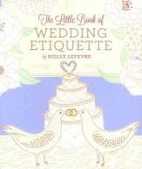 Lefevre, Holly - The Little Book of Wedding Etiquette - 9780762450435 - V9780762450435