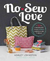 Johnston, Ashley - No-Sew Love: Fifty Fun Projects to Make Without a Needle and Thread - 9780762451067 - V9780762451067