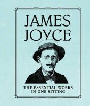Herr, Joelle - James Joyce: The Essential Works in One Sitting - 9780762452125 - V9780762452125