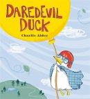 Alder, Charlie - Daredevil Duck - 9780762454563 - V9780762454563