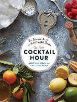 Darlington, André, Darlington, Tenaya - The New Cocktail Hour: The Essential Guide to Hand-Crafted Drinks - 9780762457267 - V9780762457267