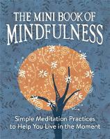 Sanderson, Camilla - The Mini Book of Mindfulness - 9780762457922 - V9780762457922