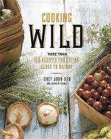 Ash, John, Fraioli, James O. - Cooking Wild: More than 150 Recipes for Eating Close to Nature - 9780762457946 - V9780762457946