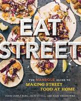 Carruthers, John, Valenciana, Jesse, Scholl, John - Eat Street: The ManBQue Guide to Making Street Food at Home - 9780762458691 - V9780762458691