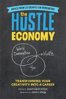 - The Hustle Economy: Transforming Your Creativity Into a Career - 9780762460199 - V9780762460199