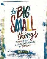 Poon Tip, Bruce - Do Big Small Things - 9780762460571 - V9780762460571