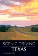Parent, Laurence - Scenic Driving Texas, 3rd - 9780762748891 - V9780762748891