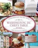 Kanter, Beth - Washington, DC Chef's Table - 9780762781485 - V9780762781485