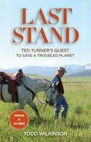 Wilkinson, Todd; Turner, Ted - Last Stand - 9780762784431 - V9780762784431