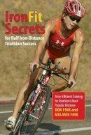 Fink, Don; Fink, Melanie - Ironfit Secrets for Half Iron-Distance Triathlon Success - 9780762792931 - V9780762792931