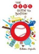 Ogintz, Eileen - Kid's Guide to Boston (Kid's Guides Series) - 9780762796984 - V9780762796984