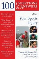 Howard, Thomas M. - 100 Q&A About Your Sports Injury (100 Questions & Answers about . . .) - 9780763746384 - V9780763746384