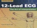 Garcia, Tomas B. - 12-Lead ECG: The Art Of Interpretation (Garcia, Introduction to 12-Lead ECG) - 9780763773519 - V9780763773519
