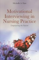 Dart, Michelle A. - Motivational Interviewing in Nursing Practice: Empowering the Patient - 9780763773854 - V9780763773854