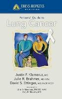 Klamerus, Justin F., Brahmer, Julie R., Ettinger, David S - Johns Hopkins Patients' Guide to Lung Cancer - 9780763774363 - V9780763774363