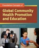 Hernandez, Barbara Lorraine M - Foundations of Global Community Health Promotion & Education - 9780763781682 - V9780763781682
