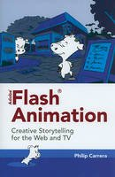 Carrera, Philip - Adobe Flash Animation: Creative Storytelling for Web and TV - 9780763784157 - V9780763784157