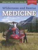 Isaac, Jeffrey, Johnson, David E. - Wilderness And Rescue Medicine - 9780763789206 - V9780763789206