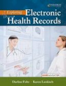 Foltz, Darline, Lankisch, Karen - Exploring Electronic Health Records: Text with EHR Navigator (Code via Mail) - 9780763857295 - V9780763857295