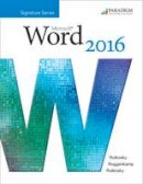 Rutkosky, Nita, Roggenkamp, Audrey Rutkosky - Benchmark Series: Microsoft Word 2016: Level 3: Text - 9780763867621 - V9780763867621