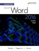 Rutkosky, Nita, Roggenkamp, Audrey Rutkosky, Rutkosky, Ian - Benchmark Series: Microsoft Word 2016: Text with Physical eBook Code Levels 1 and 2 - 9780763869816 - V9780763869816