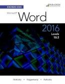 Rutkosky, Nita, Roggenkamp, Audrey Rutkosky, Rutkosky, Ian - Benchmark Series: Microsoft Word 2016: Text with Physical eBook Code Levels 1 and 2 - 9780763869816 - V9780763869816