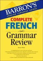 White, Renee - Complete French Grammar Review (Barron's Foreign Language Guides) - 9780764134456 - V9780764134456