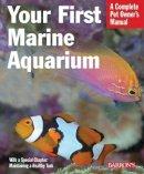 Tullock, John - Your First Marine Aquarium (Complete Pet Owner's Manual) - 9780764136757 - V9780764136757
