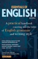 Hopper, Vincent, Gale, Cedric, Foote, Ronald C., Griffith, Benjamin W. - Essentials of English: A Practical Handbook Covering All the Rules of English Grammar and Writing Style (Barron's Essentials of English) - 9780764143168 - V9780764143168