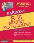 Alcamo Ph.D., I. Edward, Krumhardt Ph.D., Barbara - E-Z Anatomy and Physiology (Barron's E-Z Series) - 9780764144684 - V9780764144684