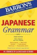 Akiyama, Carol, Akiyama, Nobuo - Japanese Grammar (Barron's Foreign Language Guides) - 9780764147746 - V9780764147746