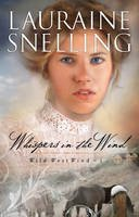 Snelling, Lauraine - Whispers in the Wind (Wild West Wind) - 9780764204166 - V9780764204166