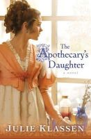 Klassen, Julie - The Apothecary's Daughter - 9780764204807 - V9780764204807