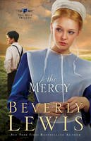 BEVERLY LEWIS - The Mercy (The Rose Trilogy, Book 3) - 9780764206016 - V9780764206016