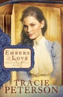 Peterson, Tracie - Embers of Love (Striking a Match, Book 1) - 9780764206122 - V9780764206122