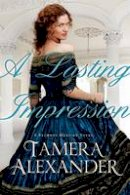 Alexander, Tamera - Lasting Impression, A (A Belmont Mansion Novel) - 9780764206221 - V9780764206221