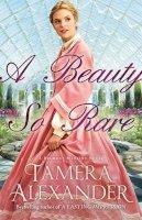 Alexander, Tamera - Beauty So Rare, A (A Belmont Mansion Novel) - 9780764206238 - V9780764206238
