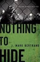 Bertrand, J. Mark - Nothing to Hide (A Roland March Mystery) - 9780764206399 - V9780764206399