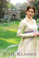 Klassen, Julie - The Girl in the Gatehouse - 9780764207082 - V9780764207082