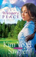 Sawyer, Kim Vogel - Whisper of Peace, A - 9780764207853 - V9780764207853