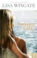 Wingate, Lisa - Larkspur Cove (Moses Lake, Book 1) - 9780764208218 - V9780764208218