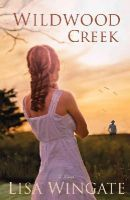 Wingate, Lisa - Wildwood Creek: A Novel - 9780764208249 - V9780764208249