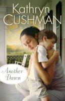 Cushman, Kathryn - Another Dawn - 9780764208256 - V9780764208256