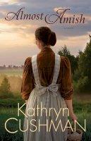 Cushman, Kathryn - Almost Amish: A Novel - 9780764208263 - V9780764208263